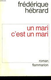 Un Mari C'Est Un Mari . - Couverture - Format classique