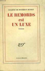 Le Remords Est Un Luxe. - Couverture - Format classique