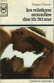 Les Relations Sexuelles Des 15 / 20 Ans - Couverture - Format classique