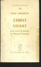 CHRIST VIVANT. Essai sur la christologie du Nouveau Testament. - Couverture - Format classique