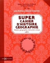 Super cahier d'histoire géographie - histoire, géographie, instruction civique - Couverture - Format classique