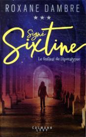 Signé Sixtine T.3 ; le festival de l'apocalypse - Couverture - Format classique