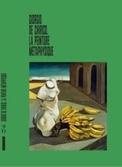 Giorgio de Chirico, la peinture métaphysique - Couverture - Format classique