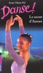 Danse t.22 ; le secret d'aurore - Couverture - Format classique
