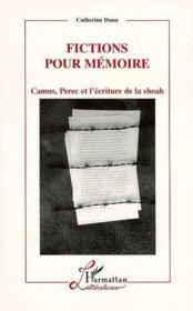 Fictions pour mémoire ; Camus, Perec et l'écriture de la Shoah - Couverture - Format classique