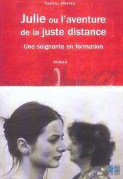 Julie ou l aventure de la juste distance recit d une soignante en formation - Intérieur - Format classique