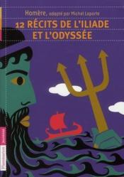 12 récits de l'Iliade et l'Odyssée - Couverture - Format classique