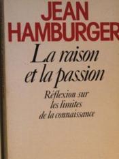 Raison Et La Passion. Reflexion Sur Les Limites De La Connaissance (La) - Couverture - Format classique