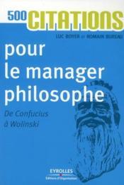 500 citations pour le manager philosophe ; de Confucius à Wolinski - Couverture - Format classique
