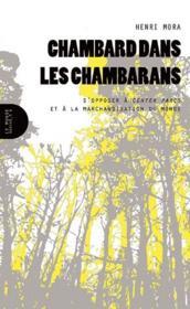 Chambard dans les chambarans - s'opposer a centers parcs et a la marchandisation du monde - Couverture - Format classique
