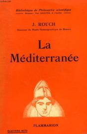 La Mediterranee. Collection : Bibliotheque De Philosophie Scientifique. - Couverture - Format classique