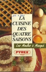 La Cuisine Des Quatre Saisons, Pyrex - Couverture - Format classique
