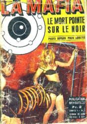 La Mafia Le Mort Pointe Sur Le Noir - Photo Roman Pour Adultes - Annee 1 N°1. - Couverture - Format classique