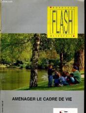 Bordeaux Flash Metropole N°85 - Amenager Le Cadre De Vie - Couverture - Format classique