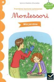 Premières lectures autonomes Montessori T.27 ; Mia jardine - Couverture - Format classique