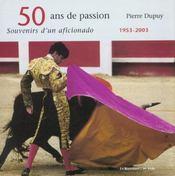 50 Ans De Passion, Souvenirs D'Un Aficionado, 1953-2003 - Intérieur - Format classique