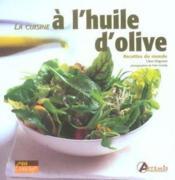 La Cuisine A L'Huile D'Olive - Couverture - Format classique