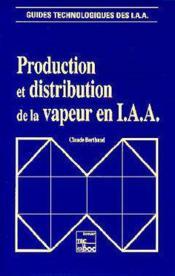 Production et distribution de la vapeur en iaa - Couverture - Format classique