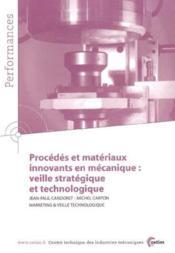Procedes Et Materiaux Innovants En Mecanique : Veille Strategique Et Technologique (Performances, Re - Couverture - Format classique