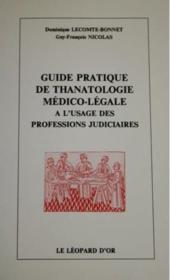 Guide pratique de thanatologie médico-légale à l'usage des professions judiciaires - Couverture - Format classique