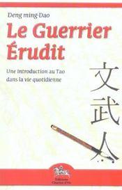 Le guerrier érudit ; introducion au tao dans la vie quotidienne - Intérieur - Format classique
