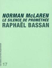 Cahier 17-norman mclaren: le silence de promethee - Couverture - Format classique