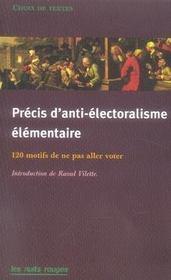 Précis d'anti-électoralisme élémentaire ; 120 motifs de ne pas aller voter - Intérieur - Format classique