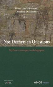 Nos déchêts en questions ; mythes et arnaques rudologiques - Couverture - Format classique