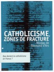 Catholicisme ; zone de fracture - Couverture - Format classique
