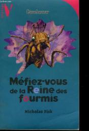 Mefiez-Vous De La Reine Des Fourmis - Couverture - Format classique