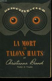 La Mort En Talons Hauts. Collection Detective Club N° 11 - Couverture - Format classique