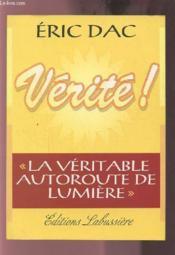Vérité ! . La Véritable Autoroute De La Mémoire - Couverture - Format classique