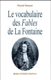 Le vocabulaire des Fables de La Fontaine - Couverture - Format classique
