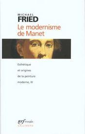 Esthetique et origines de la peinture moderne, iii : le modernisme de manet ou le visage de la peint - Intérieur - Format classique