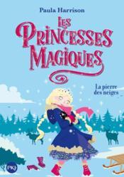 Les princesses magiques T.5 ; la pierre des neiges - Couverture - Format classique