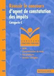 Reussir Le Concours D'Agent De Constatation Ou D'Assiette Des Impots T.7 - Couverture - Format classique