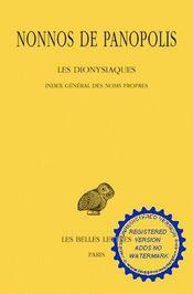 Les dionysiaques t.19 ; index général des noms propres - Intérieur - Format classique