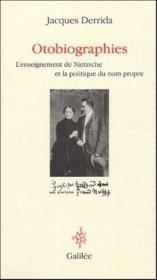 Otobiographies ; l'enseignement de Nietzche et la politique du nom propre - Couverture - Format classique