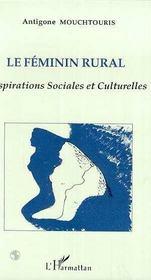 Le Feminin Rural ; Aspirations Sociales Et Culturelles - Intérieur - Format classique