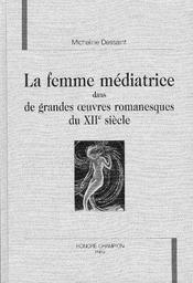 La Femme Mediatrice Dans De Grandes Oeuvres Romanesques Du Xix Siecle - Intérieur - Format classique