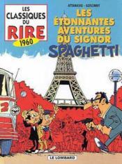 Les classiques du rire t.9 ; les étonnantes aventures du signor Spaghetti - Couverture - Format classique