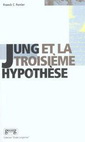 Jung Et La Troisieme Hypothese - Intérieur - Format classique