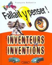 Fallait Y Penser ; Les Inventeurs Et Leurs Inventions - Intérieur - Format classique