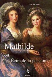 Mathilde ou les ecirs de la passion - Intérieur - Format classique