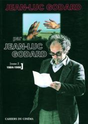 Jean-Luc Godard par Jean-Luc Godard t.2 ; 1984-1998 - Couverture - Format classique