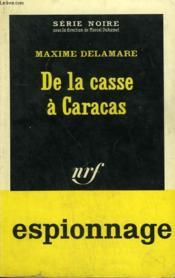 De La Casse A Caracas. Collection : Serie Noire N° 872 - Couverture - Format classique