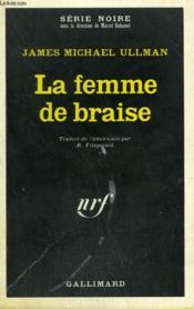 La Femme De Braise. Collection : Serie Noire N° 1315 - Couverture - Format classique
