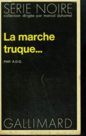 La Marche Truque... . Collection : Serie Noire N° 1473 - Couverture - Format classique