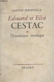 Edouard Et Elise Cestac Ou Lemulation Mystique. - Couverture - Format classique