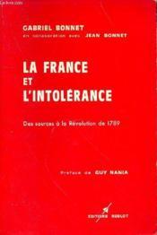 La France Etl'Intolerance - Des Sources A La Revolution De 1789 - Couverture - Format classique